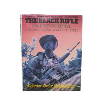 Book The Black Rifle - M16 Retrospective - 416 Pages - 441 Illustrations - By Blake Stevens