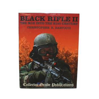 Book Black Rifle II, The M16 Into the 21st Century By Christopher R. Bartocci